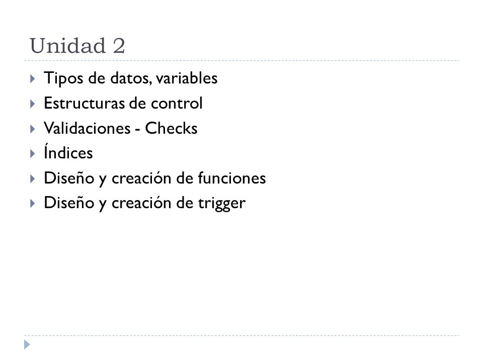 Unidad 2 Tipos de datos, variables Estructuras de control