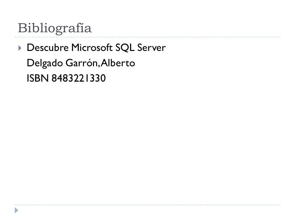 Bibliografía Descubre Microsoft SQL Server Delgado Garrón, Alberto
