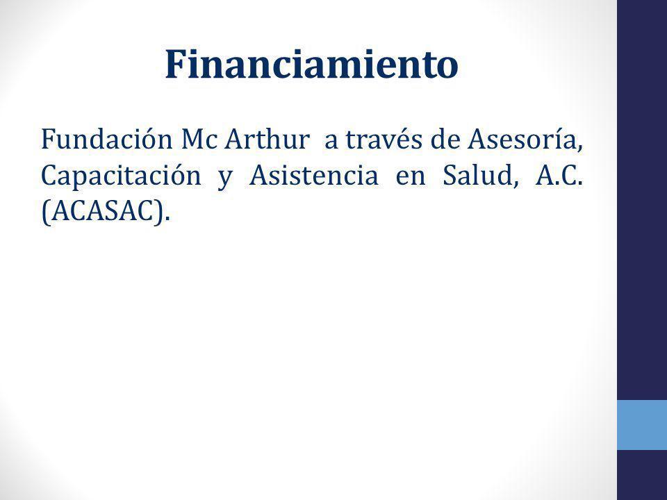 Financiamiento Fundación Mc Arthur a través de Asesoría, Capacitación y Asistencia en Salud, A.C.