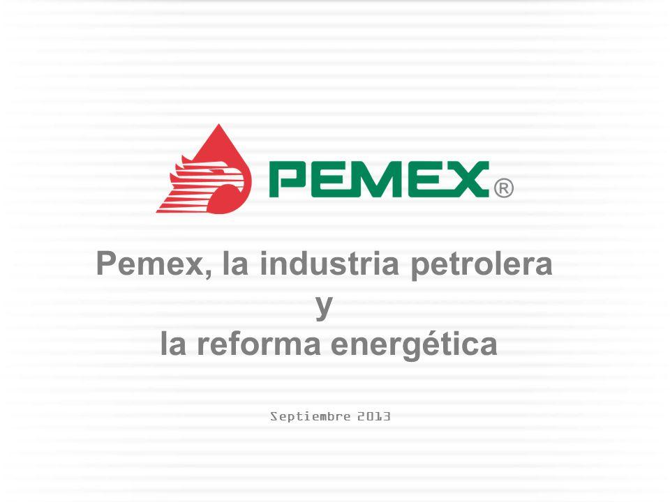 Pemex, la industria petrolera y la reforma energética