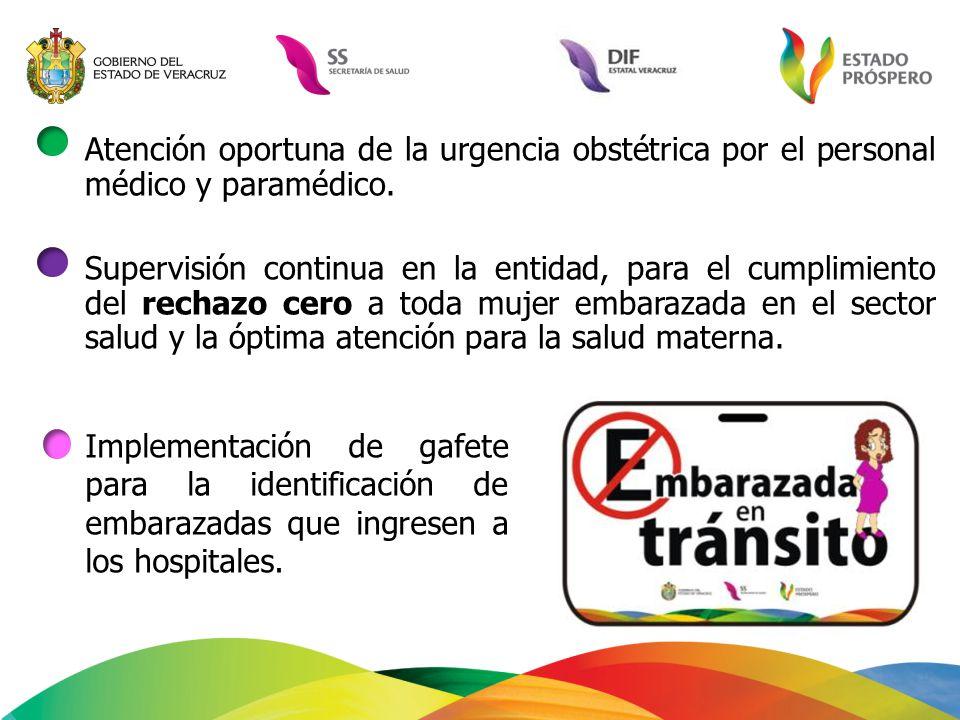 Atención oportuna de la urgencia obstétrica por el personal médico y paramédico.
