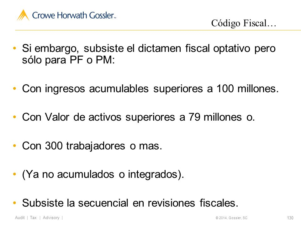 Con ingresos acumulables superiores a 100 millones.