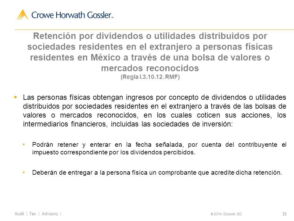 Retención por dividendos o utilidades distribuidos por sociedades residentes en el extranjero a personas físicas residentes en México a través de una bolsa de valores o mercados reconocidos (Regla I.3.10.12. RMF)