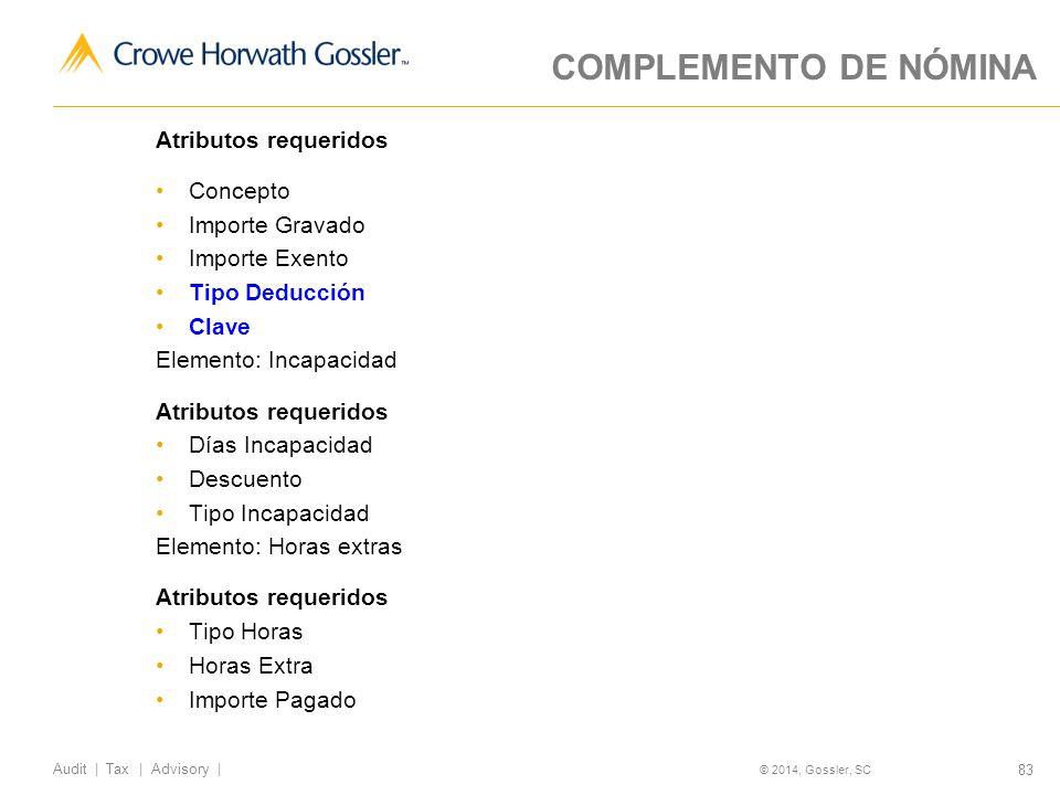 COMPLEMENTO DE NÓMINA Atributos requeridos Concepto Importe Gravado
