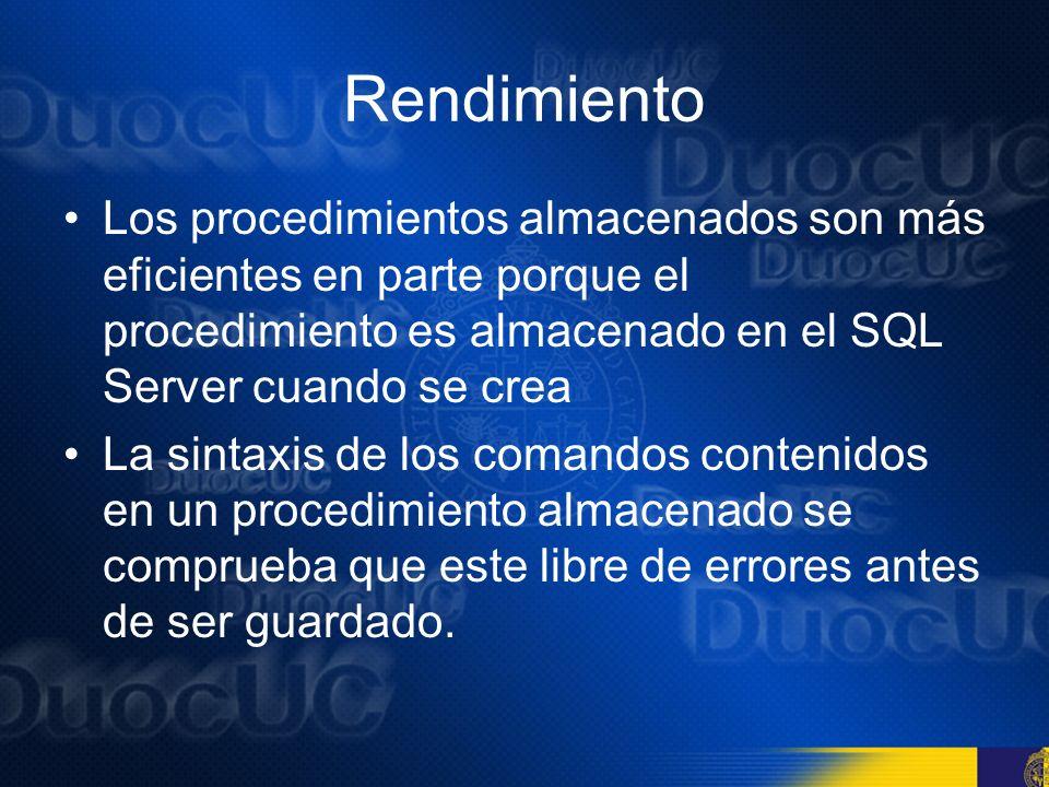 RendimientoLos procedimientos almacenados son más eficientes en parte porque el procedimiento es almacenado en el SQL Server cuando se crea.