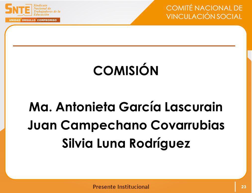 COMISIÓN Ma. Antonieta García Lascurain Juan Campechano Covarrubias Silvia Luna Rodríguez