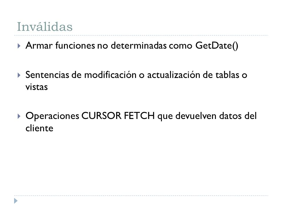 Inválidas Armar funciones no determinadas como GetDate()