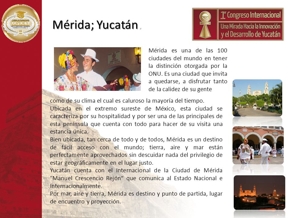 Mérida; Yucatán.