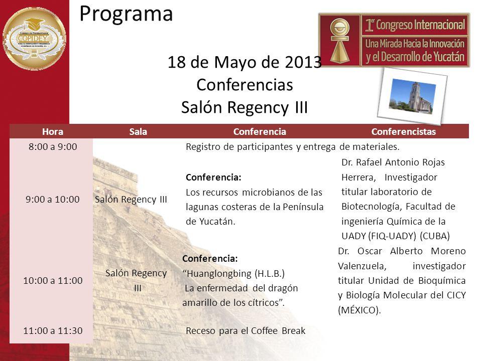 Programa 18 de Mayo de 2013 Conferencias Salón Regency III Hora Sala