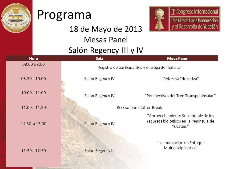 Programa 18 de Mayo de 2013 Mesas Panel Salón Regency III y IV Hora