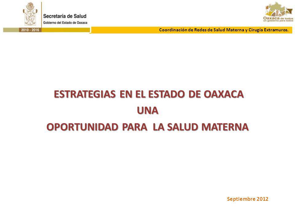 ESTRATEGIAS EN EL ESTADO DE OAXACA OPORTUNIDAD PARA LA SALUD MATERNA