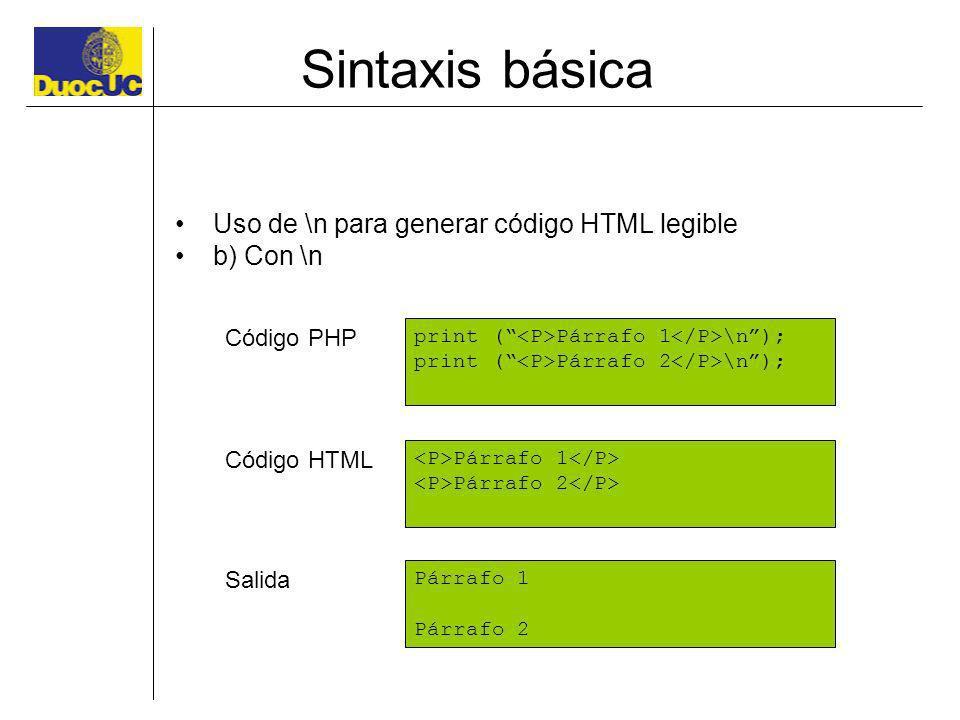 Sintaxis básica Uso de \n para generar código HTML legible b) Con \n