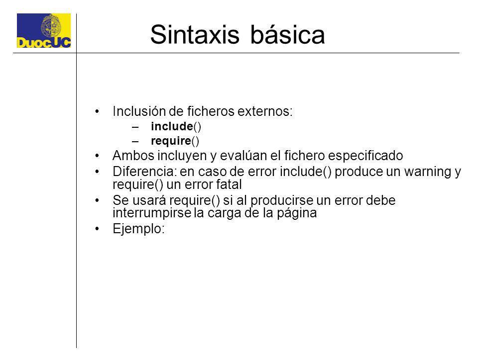 Sintaxis básica Inclusión de ficheros externos: