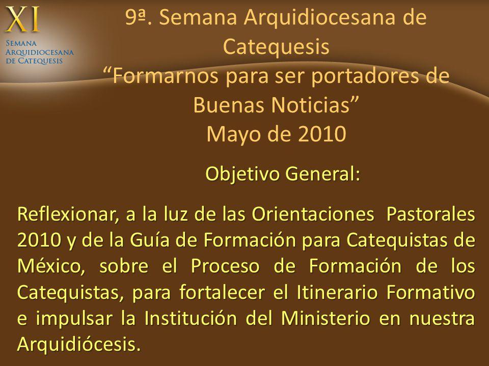 9ª. Semana Arquidiocesana de Catequesis Formarnos para ser portadores de Buenas Noticias Mayo de 2010