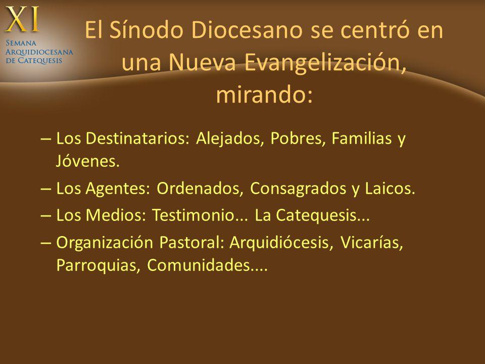 El Sínodo Diocesano se centró en una Nueva Evangelización, mirando: