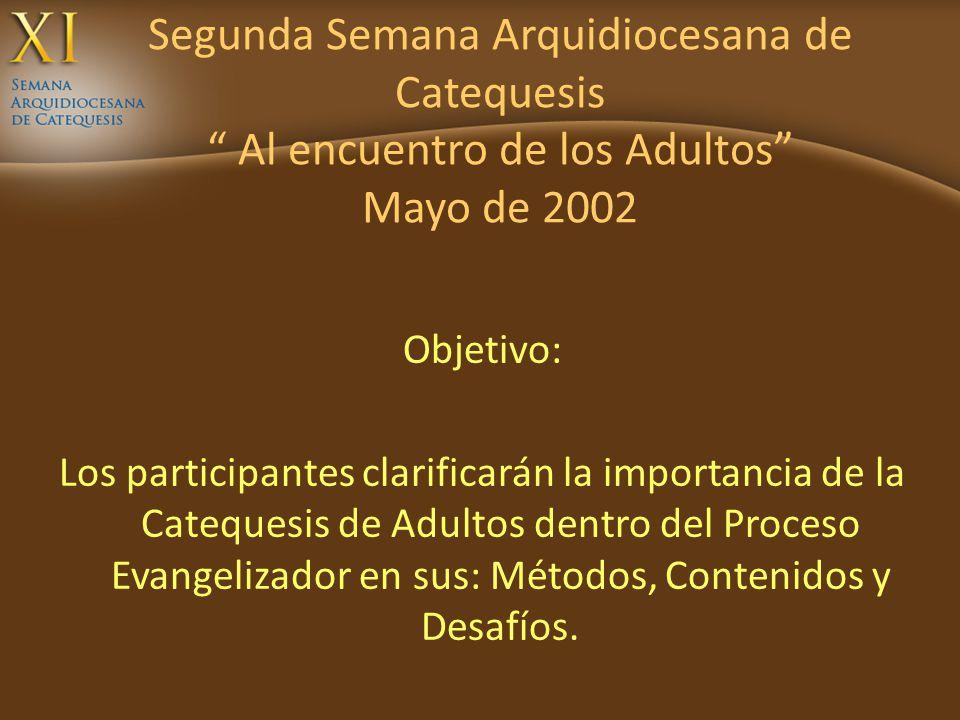 Segunda Semana Arquidiocesana de Catequesis Al encuentro de los Adultos Mayo de 2002