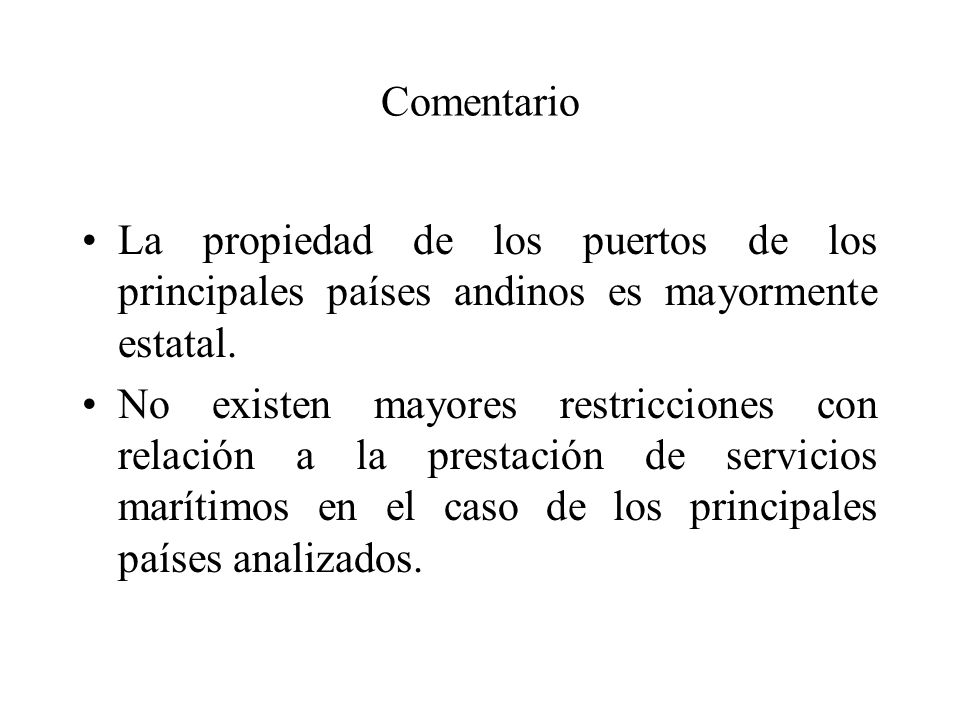 Comentario La propiedad de los puertos de los principales países andinos es mayormente estatal.