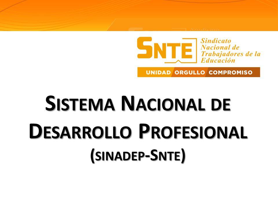 Sistema Nacional de Desarrollo Profesional (sinadep-Snte)