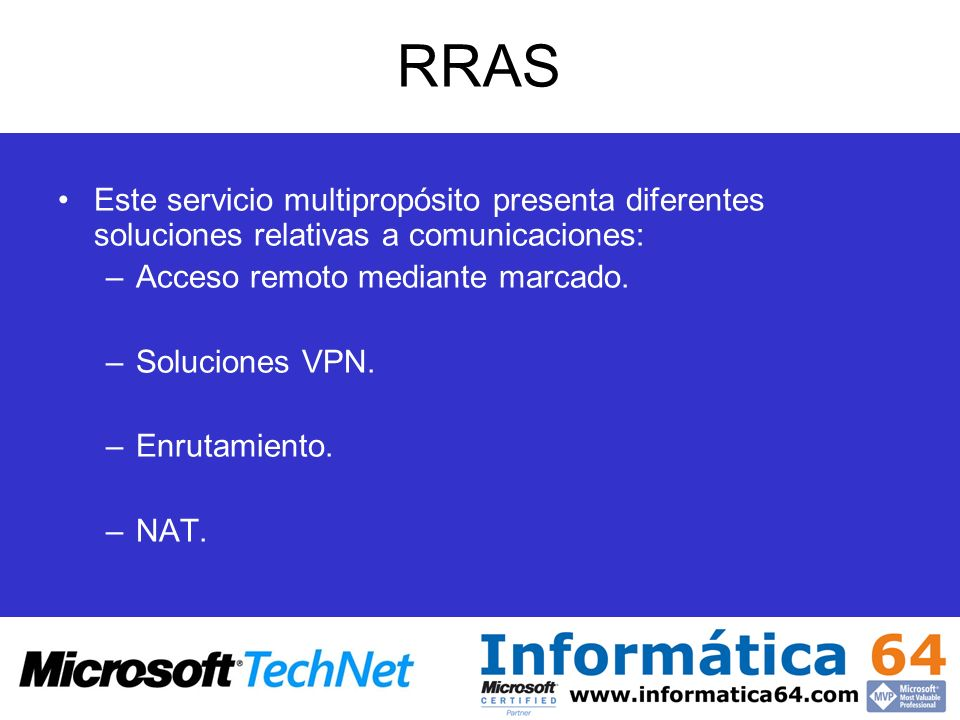 RRASEste servicio multipropósito presenta diferentes soluciones relativas a comunicaciones: Acceso remoto mediante marcado.