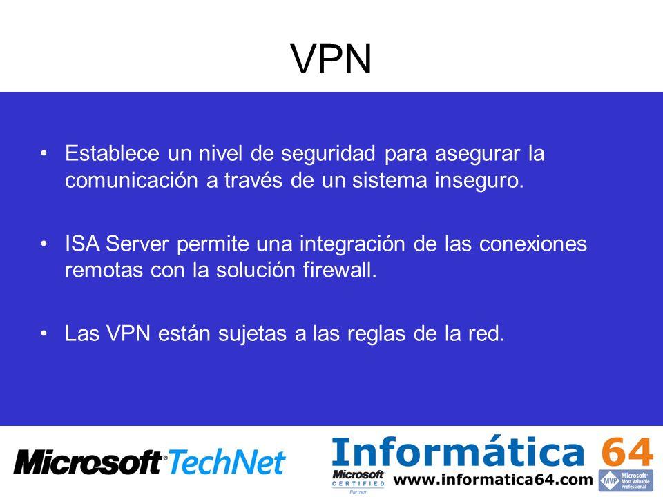 VPN Establece un nivel de seguridad para asegurar la comunicación a través de un sistema inseguro.