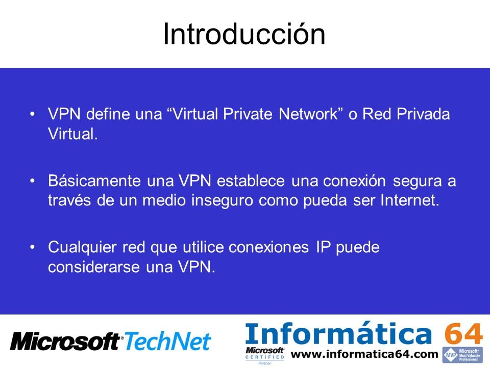 Introducción VPN define una Virtual Private Network o Red Privada Virtual.