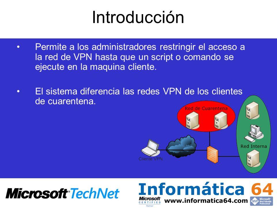 Introducción Permite a los administradores restringir el acceso a la red de VPN hasta que un script o comando se ejecute en la maquina cliente.