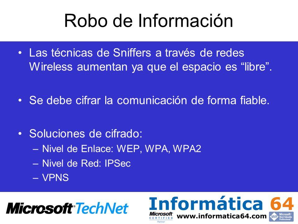 Robo de InformaciónLas técnicas de Sniffers a través de redes Wireless aumentan ya que el espacio es libre .