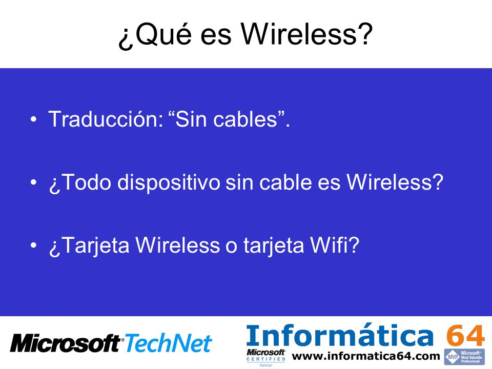 ¿Qué es Wireless Traducción: Sin cables .