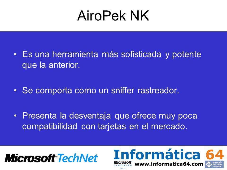 AiroPek NK Es una herramienta más sofisticada y potente que la anterior. Se comporta como un sniffer rastreador.