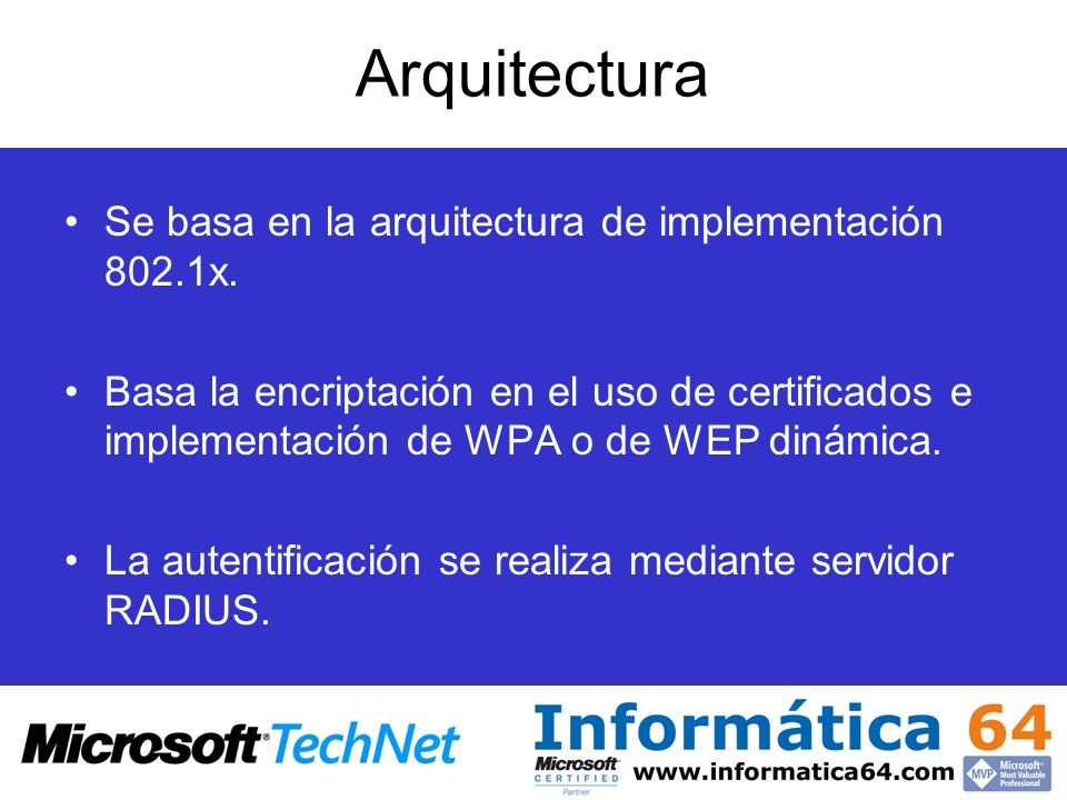 Arquitectura Se basa en la arquitectura de implementación 802.1x.