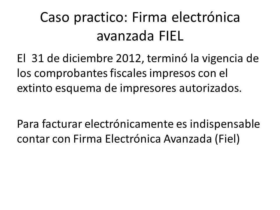 Caso practico: Firma electrónica avanzada FIEL