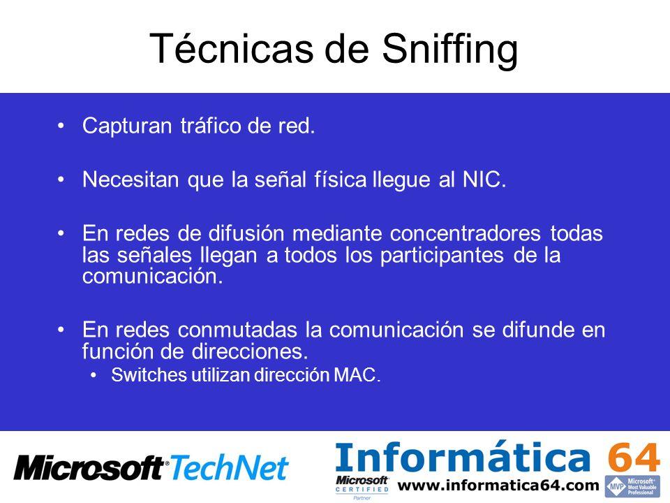 Técnicas de Sniffing Capturan tráfico de red.