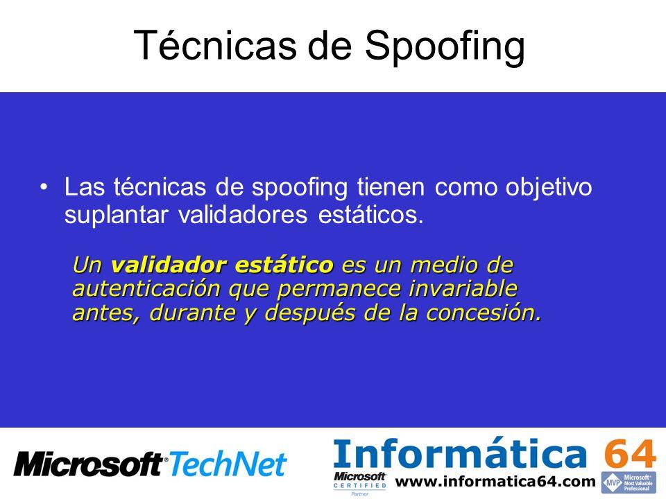 Técnicas de SpoofingLas técnicas de spoofing tienen como objetivo suplantar validadores estáticos.