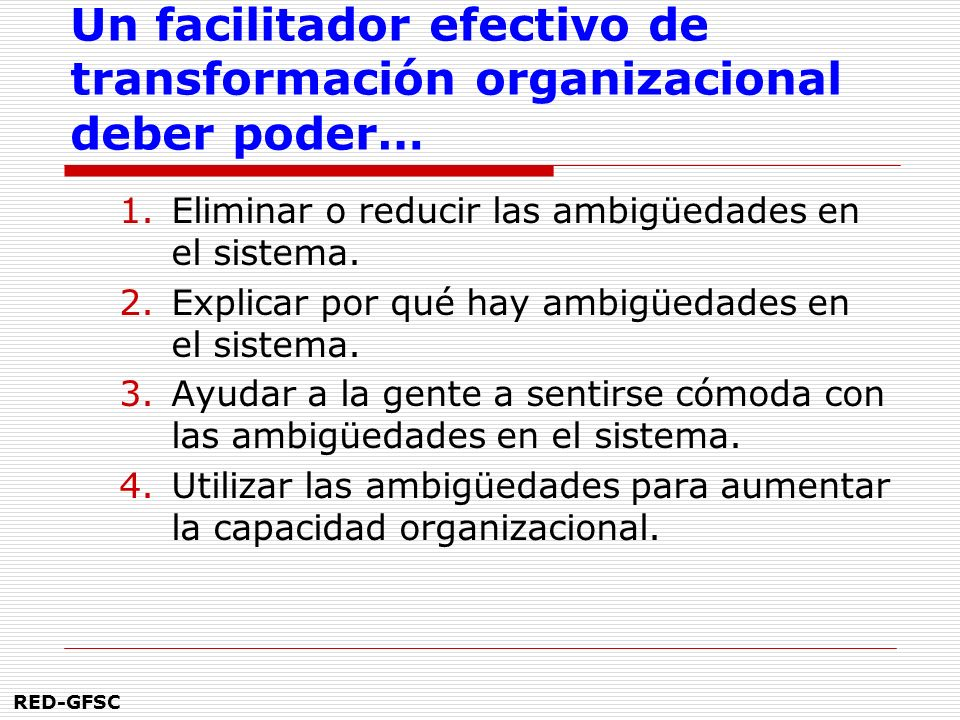Un facilitador efectivo de transformación organizacional deber poder…