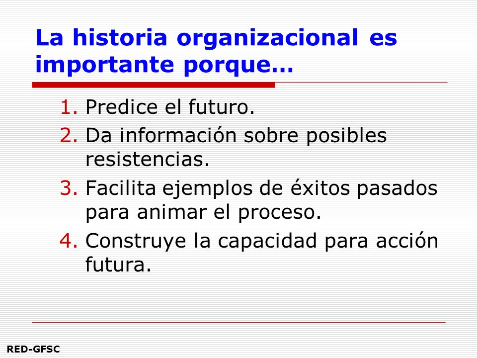 La historia organizacional es importante porque…
