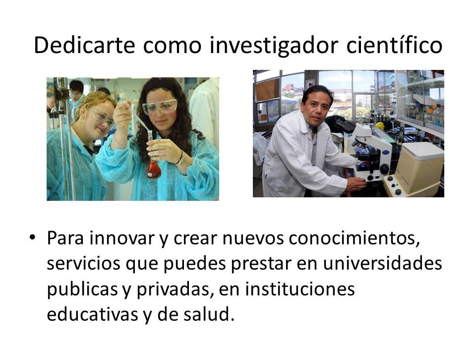 Dedicarte como investigador científico