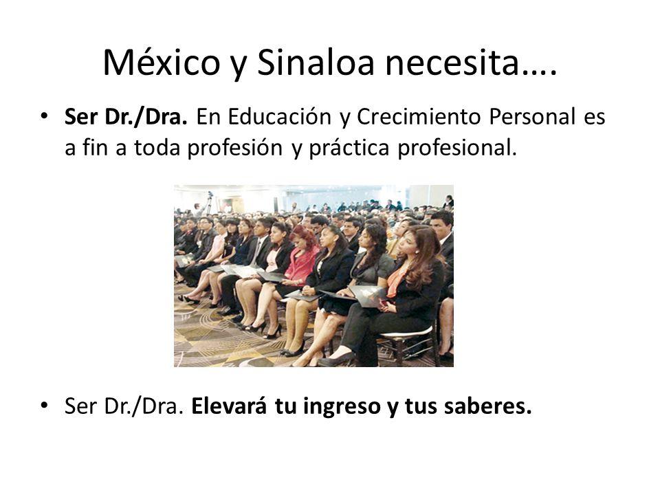 México y Sinaloa necesita….