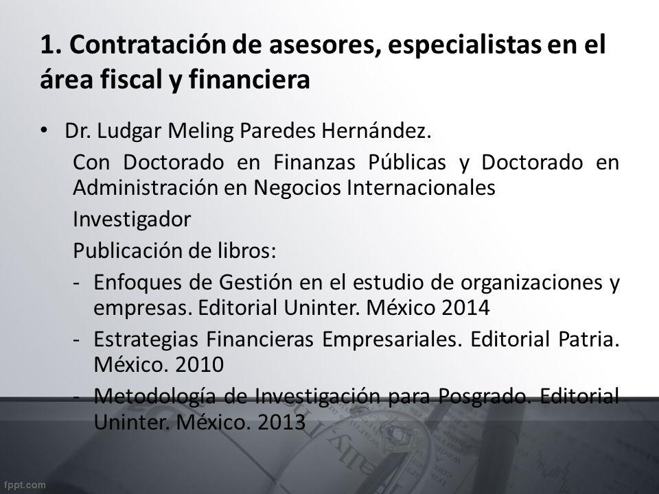 1. Contratación de asesores, especialistas en el área fiscal y financiera