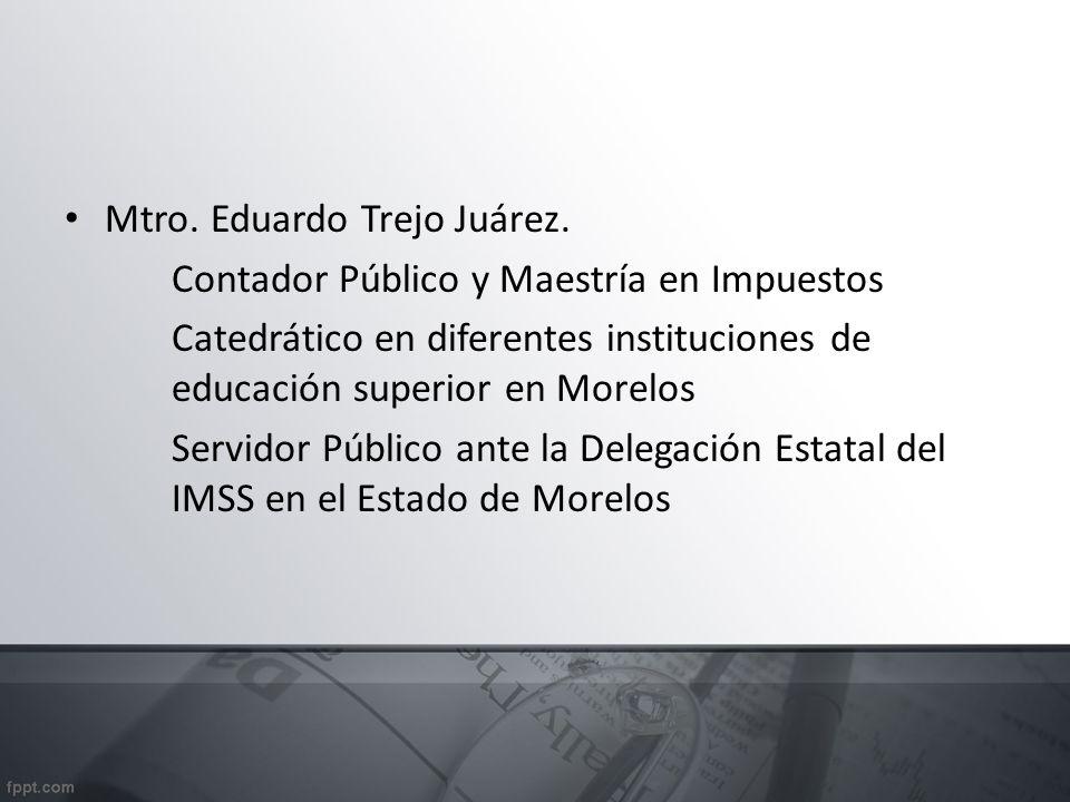 Mtro. Eduardo Trejo Juárez.