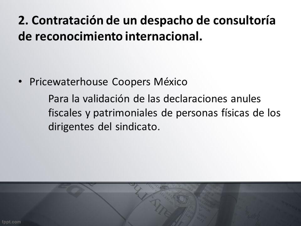 2. Contratación de un despacho de consultoría de reconocimiento internacional.