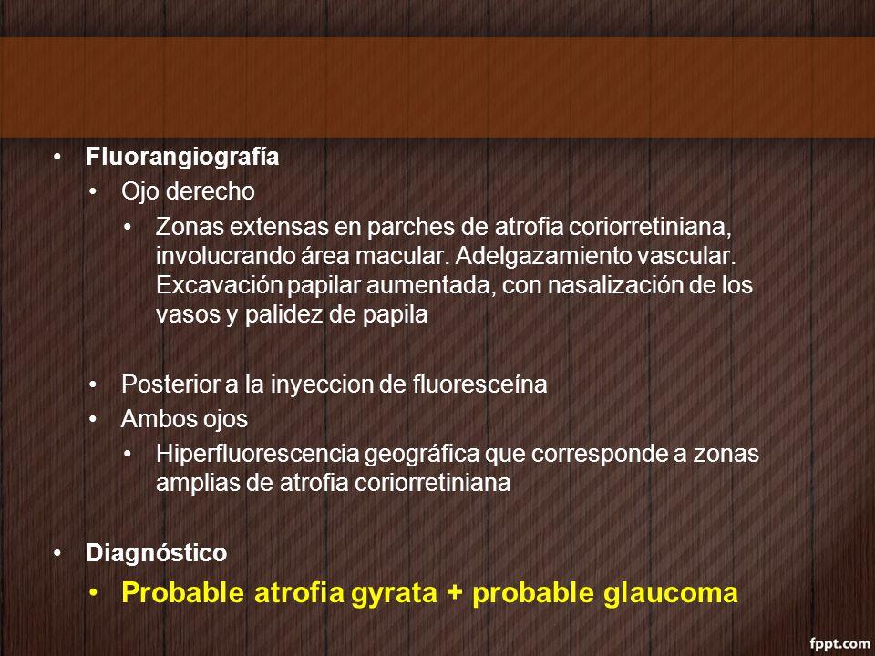 Probable atrofia gyrata + probable glaucoma