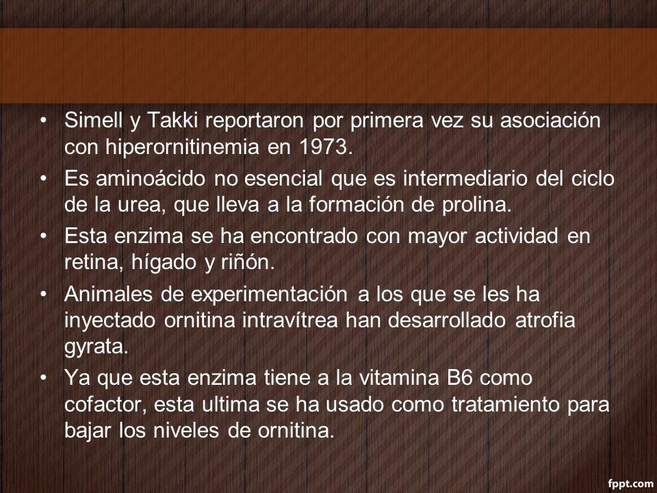 Simell y Takki reportaron por primera vez su asociación con hiperornitinemia en 1973.