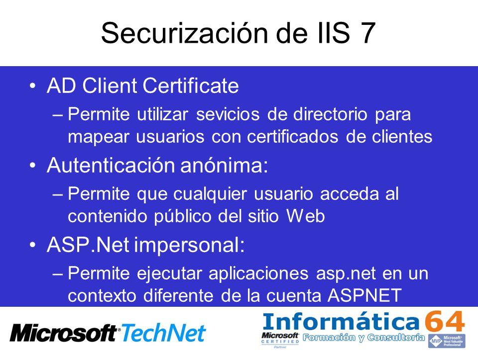 Securización de IIS 7 AD Client Certificate Autenticación anónima: