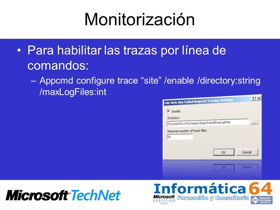 Monitorización Para habilitar las trazas por línea de comandos: