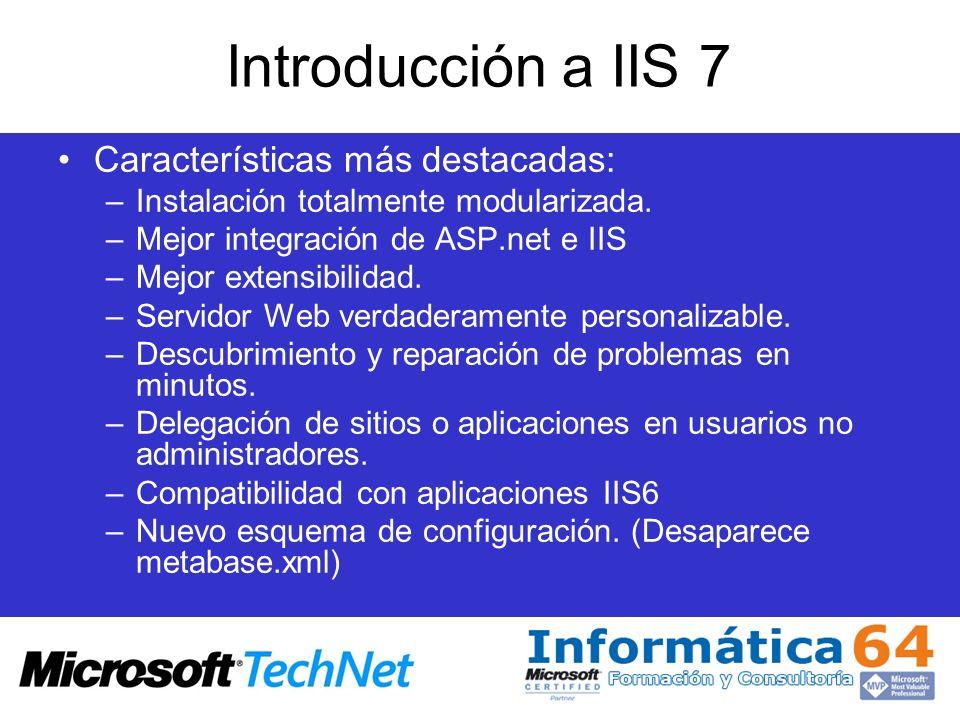 Introducción a IIS 7 Características más destacadas: