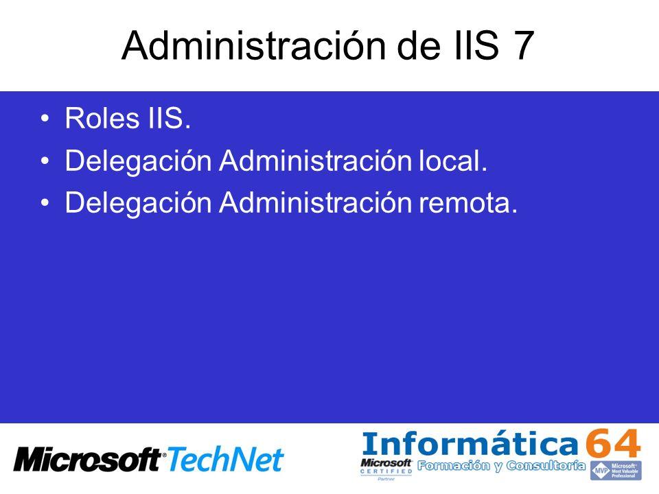 Administración de IIS 7 Roles IIS. Delegación Administración local.