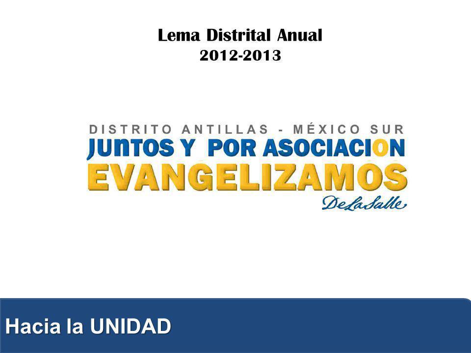 Lema Distrital Anual 2012-2013 Hacia la UNIDAD