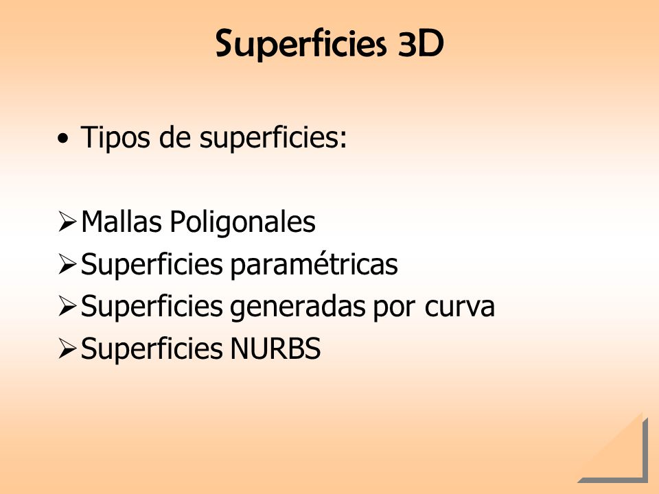 Superficies 3D Tipos de superficies: Mallas Poligonales