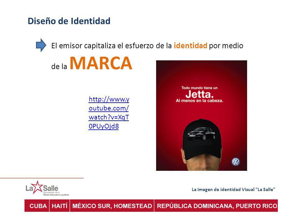 Diseño de Identidad El emisor capitaliza el esfuerzo de la identidad por medio de la MARCA. http://www.youtube.com/watch v=XqT0PUyOjd8.