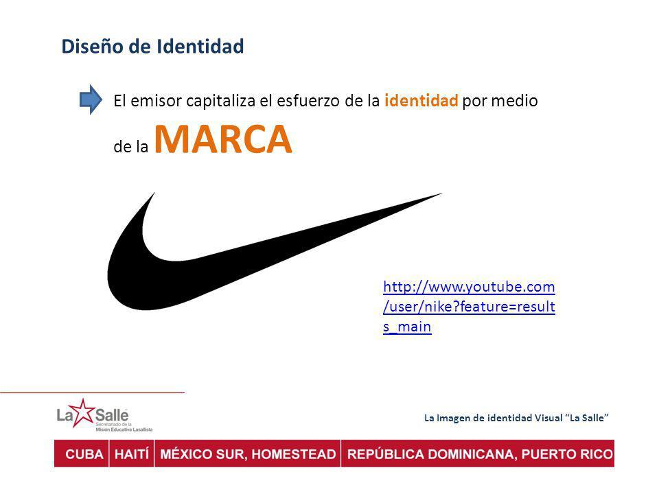 Diseño de Identidad El emisor capitaliza el esfuerzo de la identidad por medio de la MARCA. http://www.youtube.com/user/nike feature=results_main.